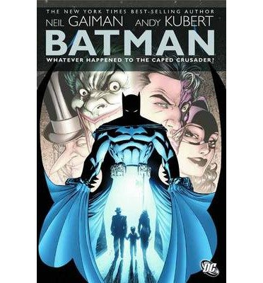 [(Batman Whatever Happened to the Caped Crusader)] [Author: Neil Gaiman] published on (August, 2010)