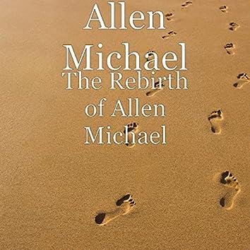 The Rebirth of Allen Michael
