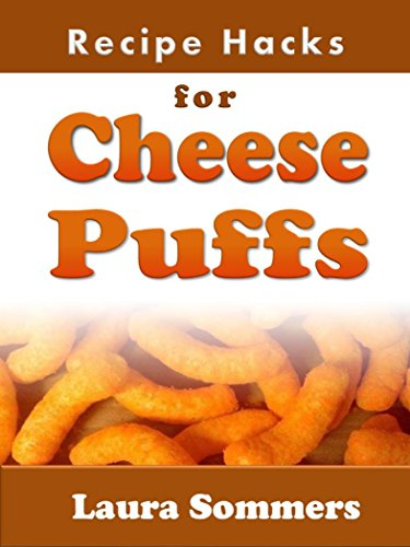 Recipe Hacks for Cheese Puffs (English Edition)