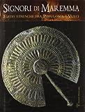 Signori di Maremma: Elites etrusche fra Populonia e Vulci (Italian Edition)