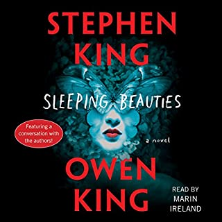 Sleeping Beauties     A Novel              De :                                                                                                                                 Stephen King,                                                                                        Owen King                               Lu par :                                                                                                                                 Marin Ireland                      Durée : 25 h et 22 min     2 notations     Global 5,0
