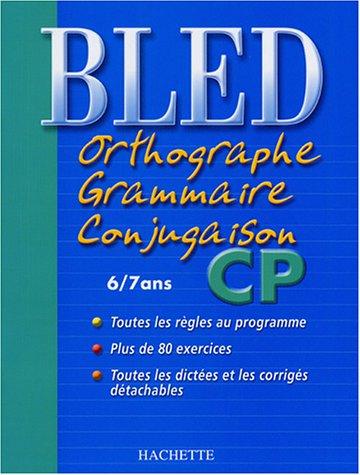 Bled : Orthographe Grammaire Conjugaison CP, édition 2004