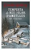 Tempesta de neu i aroma d'ametlles (NOVEL-LA) (Catalan Edition)