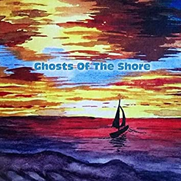 Ghosts of the Shore