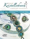 Brillanter Kristallschmuck mit CRYSTALLIZED - Swarovski Elements: 65 Glitzernde Schmuckstücke aus Kristallperlen und -steinen