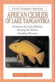 African Cichlids of Lake Tanganyika (For the Freshwater Aquarium)