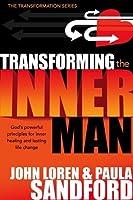 Transforming The Inner Man: God's Powerful Principles for Inner Healing and Lasting Life Change (Transformation) by John Loren Sandford Paula Sandford(2007-05-01)