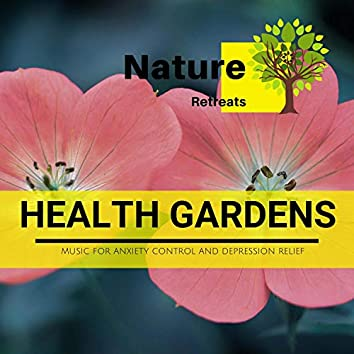 Health Gardens - Music for Anxiety Control and Depression Relief