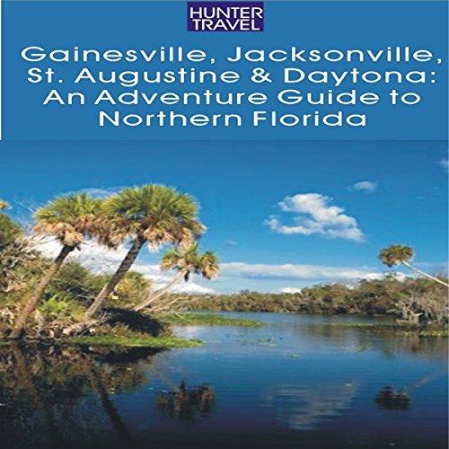 Gainesville, Jacksonville, St. Augustine and Daytona audiobook cover art