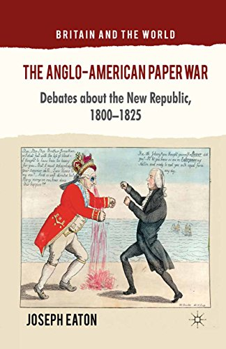 angloamericana The Anglo-American Paper War: Debates about the New Republic