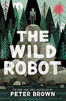 The Wild Robot by [Peter Brown]