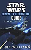 Star Wars: Star Wars Character Description Guide (Revenge of the Sith) (Star Wars Character Encyclopedia Book 1)