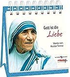 Gott ist die Liebe: Worte von Mutter Teresa