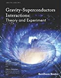 Gravity-Superconductors Interactions: Theory and Experiment (Paperback)