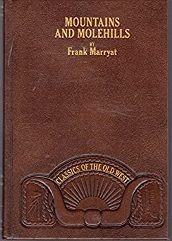 Leather Bound Mountains and Molehills; or, Recollections of a Burnt Journal (Classics of the Old West Series) Book