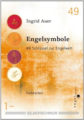 Engelsymbole. 49 Schlüssel zur Engelwelt. Farbkarten