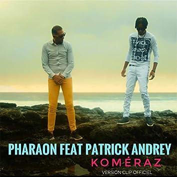 Komeraz (feat. Patrick Andrey) [Version clip officiel]
