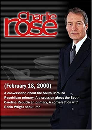 Charlie Rose with Lee Bandy; William Kristol, Eric Pooley & Evans Witt; Robin Wright (February 18, 2000)