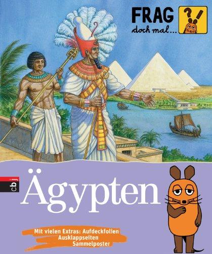 Frag doch mal ... die Maus! Ägypten (Die Sachbuchreihe, Band 20)