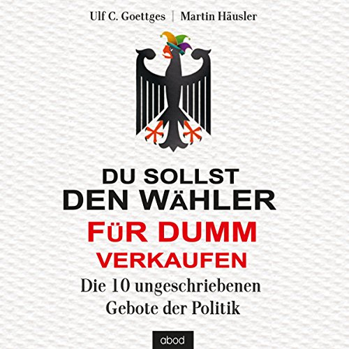 Du sollst den Wähler für dumm verkaufen audiobook cover art