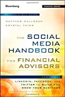 The Social Media Handbook for Financial Advisors: How to Use LinkedIn, Facebook, and Twitter to Build and Grow Your Business by Matthew Halloran Crystal Thies(2012-07-31)