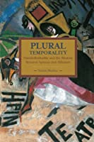 Plural Temporality: Transindividuality and the Aleatory Between Spinoza and Althusser (Historical Materialism) by Vittorio Morfino(2015-12-29)