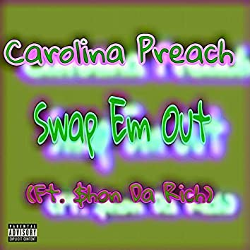 Swap Em Out (feat. $hon Da Rich)