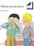 Oxford Reading Tree: Stage 11: Jackdaws Anthologies: William and the Mouse: William and the Mouse