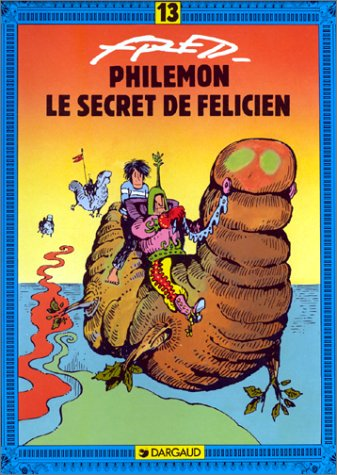 Philémon, tome 13 : Le Secret de Félicien