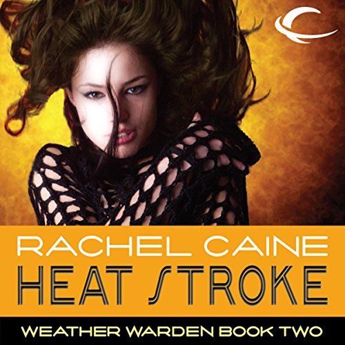 Heat Stroke: Weather Warden, Book 2 audiobook cover art