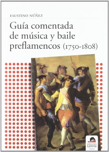 GUIA COMENTADA DE MUSICA Y BAILE PREFLAMENCOS