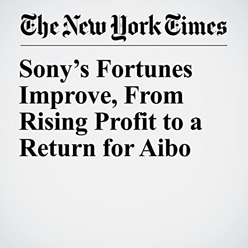 Sony's Fortunes Improve, From Rising Profit to a Return for Aibo copertina