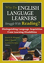 Why Do English Language Learners Struggle With Reading?: Distinguishing Language Acquisition From Learning Disabilities