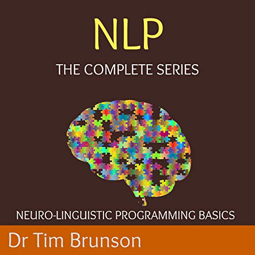 Neuro-Linguistic Programming Basics (5 Book Series) Audiobook By Dr. Tim Brunson cover art