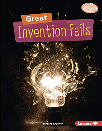 Great Invention Fails (Searchlight Books  — Celebrating Failure) (English Edition)