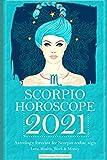 Scorpio Horoscope 2021: Astrology forecast for Scorpio zodiac sign - Love, Health, Work & Money