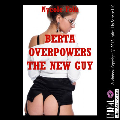 Berta Overpowers the New Guy audiobook cover art