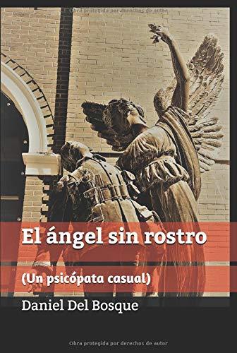 El ángel sin rostro: Un psicópata casual