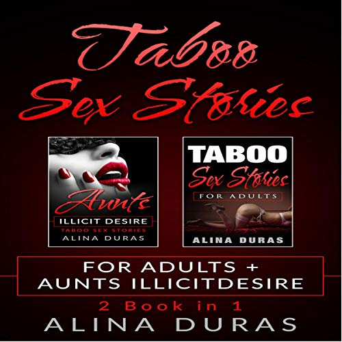 Taboo Sex Stories: For Adults + Aunts Illicit Desire audiobook cover art