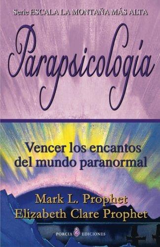 Parapsicologia: Vencer los encantos del mundo paranormal