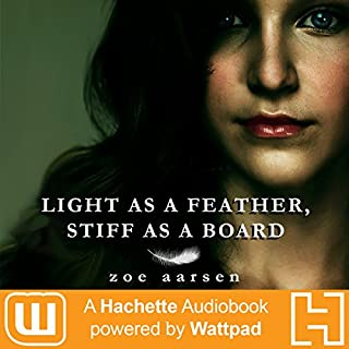 Light as a Feather, Stiff as a Board                   Written by:                                                                                                                                 Zoe Aarsen                               Narrated by:                                                                                                                                 Vanessa DeSilvio                      Length: 10 hrs and 44 mins     Not rated yet     Overall 0.0