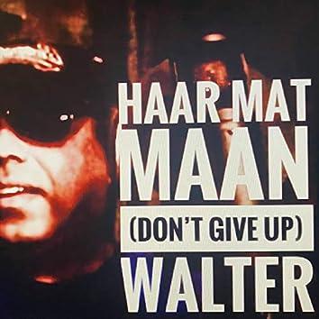 Haar Mat Maan (Don't Give Up)