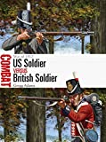 US Soldier vs British Soldier: War of 1812 (Combat) (English Edition)