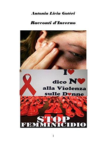 RACCONTI D'INVERNO: RACCONTI DELLE 4 STAGIONI DELLA VITA- PASSEGGIANDO NEI BOSCHI... (SAFFO&LE SUE AMICHE RACCONTANO Vol. 1)