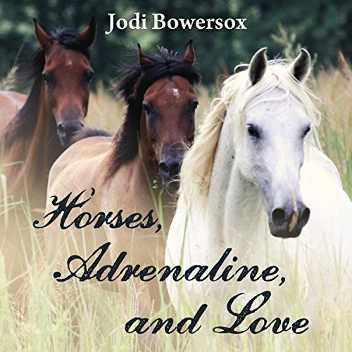 Couverture de Horses, Adrenaline, and Love