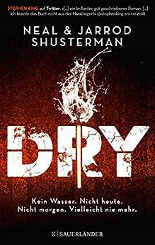 Dry (German Edition) by [Neal Shusterman, Jarrod Shusterman, Pauline Kurbasik, Kristian Lutze]