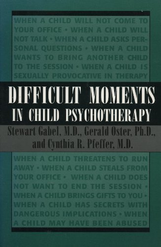 Difficult Moments in Child Psychotherapy by Stewart Gabel (1994-01-01)