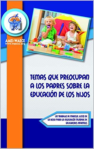 Temas que preocupan a los padres sobre la educación de los hijos (Biblioteca AMEI-WAECE nº 13)