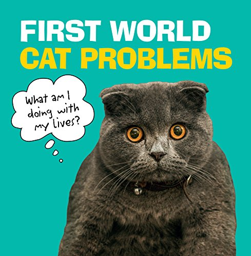 First World Cat Problems: What am I doing with my lives? (Humour) (English Edition)