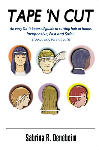 TAPE 'N CUT Home Haircutting - Instruction Booklet: An Inexpensive, Fast, and Safe Way to Cut Everyone's Hair (English Edition)